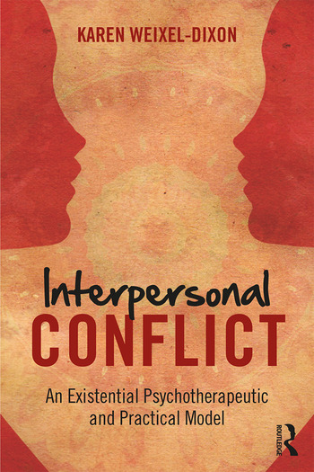 Interpersonal Conflict An Existential Psychotherapeutic and Practical Model book cover