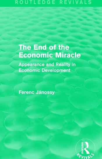 The End of the Economic Miracle Appearance and Reality in Economic Development book cover