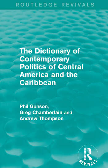 The Dictionary of Contemporary Politics of Central America and the Caribbean book cover