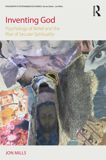 Inventing God Psychology of Belief and the Rise of Secular Spirituality book cover