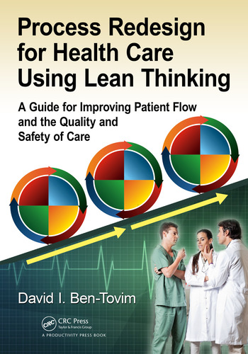 Process Redesign for Health Care Using Lean Thinking A Guide for Improving Patient Flow and the Quality and Safety of Care book cover