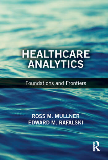 Healthcare Analytics Foundations and Frontiers book cover