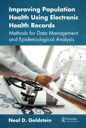 Improving Population Health Using Electronic Health Records Methods for Data Management and Epidemiological Analysis book cover