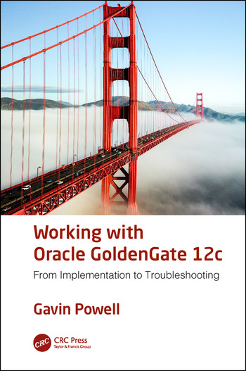 Working with Oracle GoldenGate 12c From Implementation to Troubleshooting book cover