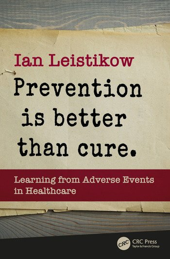 Prevention is Better than Cure Learning from Adverse Events in Healthcare book cover