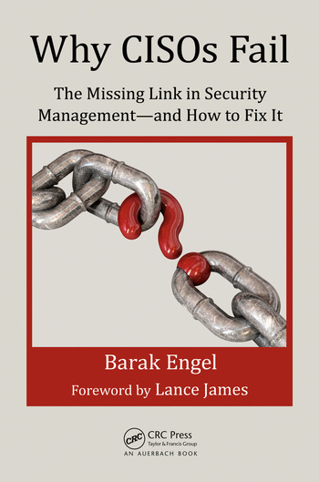 Why CISOs Fail The Missing Link in Security Management--and How to Fix It book cover