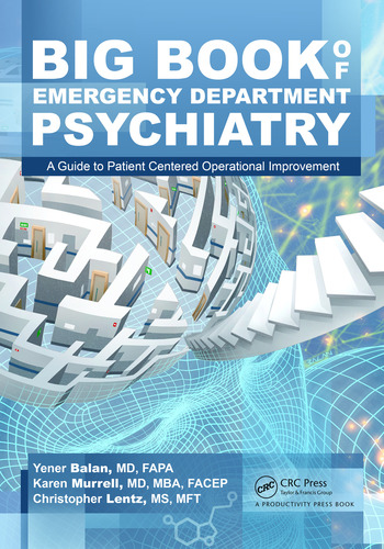 Big Book of Emergency Department Psychiatry A Guide to Patient Centered Operational Improvement book cover