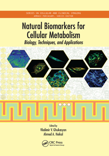 Natural Biomarkers for Cellular Metabolism Biology, Techniques, and Applications book cover