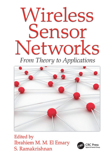 Wireless Sensor Networks From Theory to Applications book cover