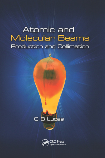 Atomic and Molecular Beams Production and Collimation book cover