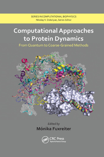Computational Approaches to Protein Dynamics From Quantum to Coarse-Grained Methods book cover
