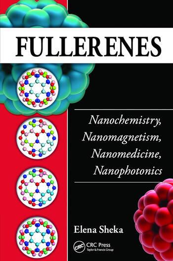 Fullerenes Nanochemistry, Nanomagnetism, Nanomedicine, Nanophotonics book cover