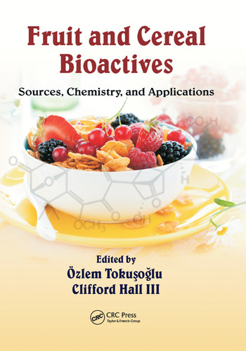 Fruit and Cereal Bioactives Sources, Chemistry, and Applications book cover