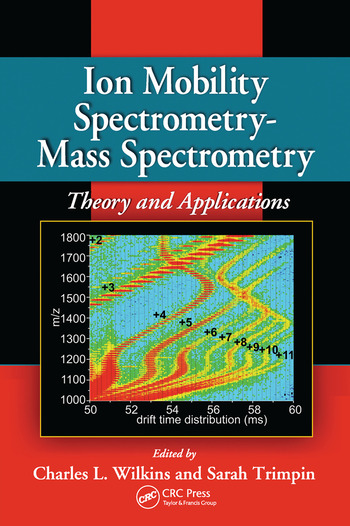 Ion Mobility Spectrometry - Mass Spectrometry Theory and Applications book cover