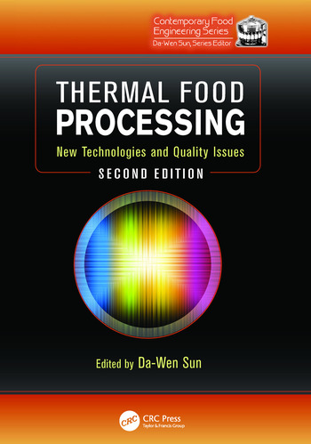 Thermal Food Processing New Technologies and Quality Issues, Second Edition book cover