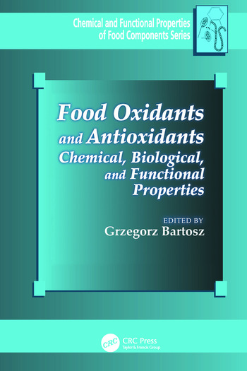 Food Oxidants and Antioxidants Chemical, Biological, and Functional Properties book cover