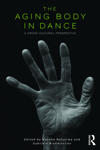 The Aging Body in Dance A cross-cultural perspective book cover