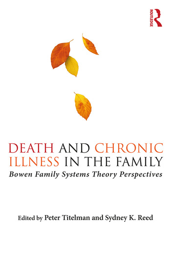 Death and Chronic Illness in the Family Bowen Family Systems Theory Perspectives book cover