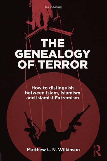 The Genealogy of Terror How to distinguish between Islam, Islamism and Islamist Extremism book cover