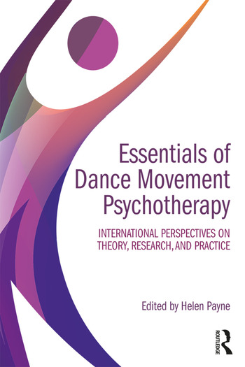 Essentials of Dance Movement Psychotherapy International Perspectives on Theory, Research, and Practice book cover