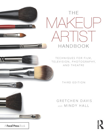 The Makeup Artist Handbook Techniques for Film, Television, Photography, and Theatre book cover