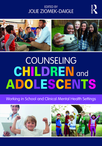 Counseling Children and Adolescents Working in School and Clinical Mental Health Settings book cover