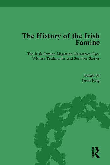 The History of the Irish Famine Irish Famine Migration Narratives: Eyewitness Testimonies book cover