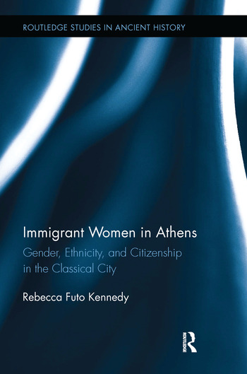 Immigrant Women in Athens Gender, Ethnicity, and Citizenship in the Classical City book cover