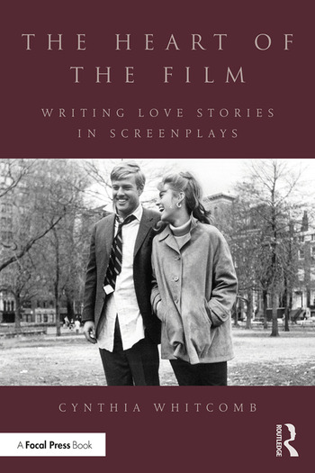 The Heart of the Film Writing Love Stories in Screenplays book cover