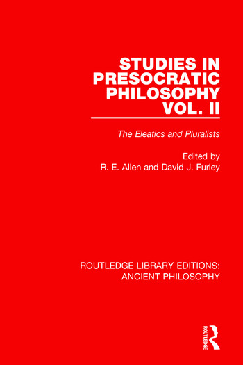 Studies in Presocratic Philosophy Volume 2 The Eleatics and Pluralists book cover