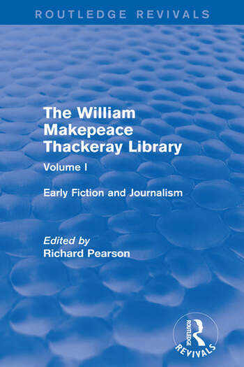 The William Makepeace Thackeray Library Volume I - Early Fiction and Journalism book cover