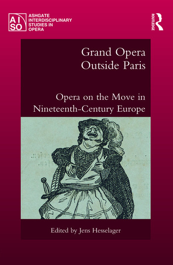 Grand Opera Outside Paris Opera on the Move in Nineteenth-Century Europe book cover