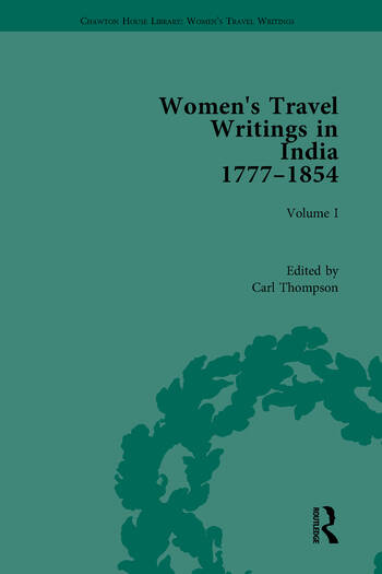 Women's Travel Writings in India 1777–1854 Volume I: Jemima Kindersley, Letters from the Island of Teneriffe, Brazil, the Cape of Good Hope and the East Indies (1777); and Maria Graham, Journal of a Residence in India (1812) book cover
