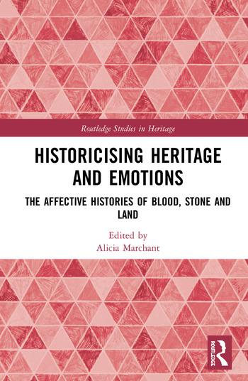 Historicising Heritage and Emotions The Affective Histories of Blood, Stone and Land book cover