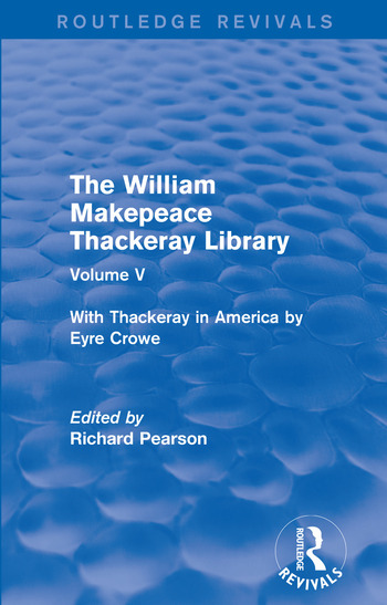 The William Makepeace Thackeray Library Volume V - With Thackeray in America by Eyre Crowe book cover