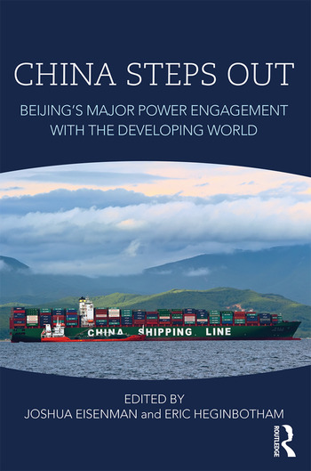 China Steps Out Beijing's Major Power Engagement with the Developing World book cover