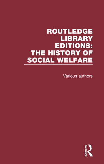 Routledge Library Editions: The History of Social Welfare book cover