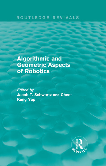 Algorithmic and Geometric Aspects of Robotics (Routledge Revivals) book cover