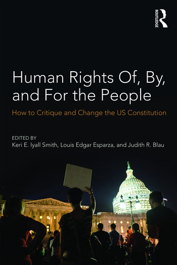 Human Rights Of, By, and For the People How to Critique and Change the US Constitution book cover