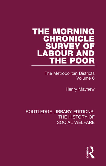The Morning Chronicle Survey of Labour and the Poor The Metropolitan Districts Volume 6 book cover