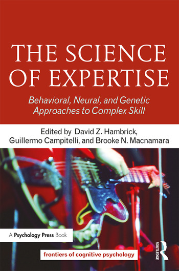 The Science of Expertise Behavioral, Neural, and Genetic Approaches to Complex Skill book cover