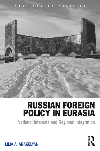 Russian Foreign Policy in Eurasia National Interests and Regional Integration book cover