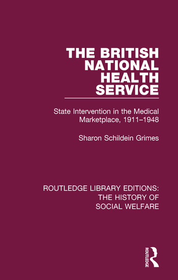 The British National Health Service State Intervention in the Medical Marketplace, 1911-1948 book cover