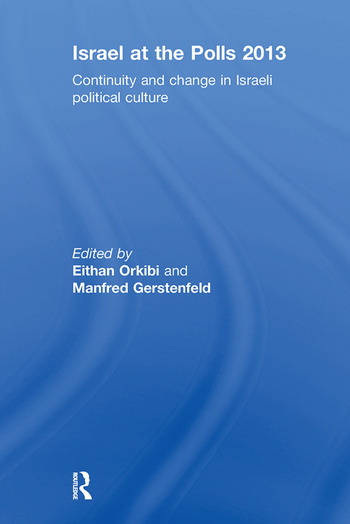 Israel at the Polls 2013 Continuity and Change in Israeli Political Culture book cover
