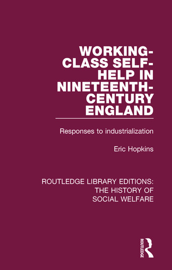 Working-Class Self-Help in Nineteenth-Century England Responses to industrialization book cover