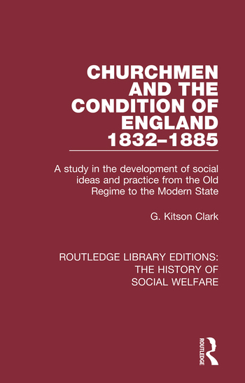 Churchmen and the Condition of England 1832-1885 A study in the development of social ideas and practice from the Old Regime to the Modern State book cover