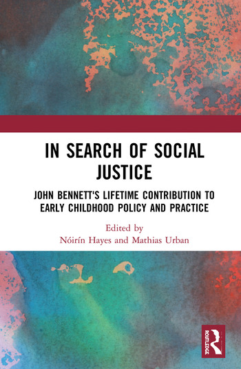 In Search of Social Justice John Bennett's Lifetime Contribution to Early Childhood Policy and Practice book cover