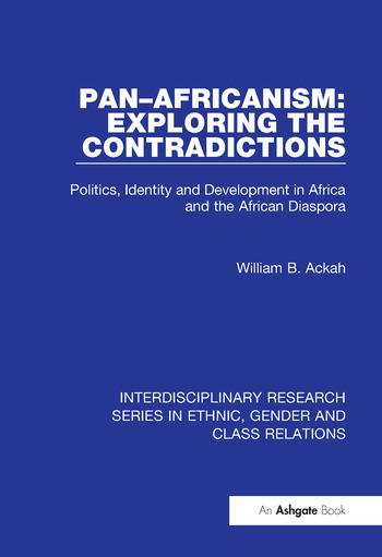 Pan–Africanism: Exploring the Contradictions Politics, Identity and Development in Africa and the African Diaspora book cover