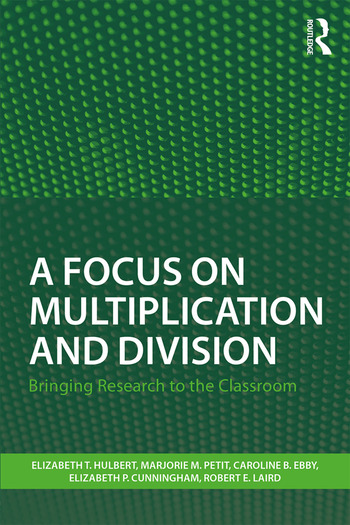 A Focus on Multiplication and Division Bringing Research to the Classroom book cover