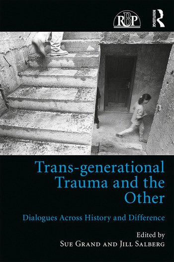 Trans-generational Trauma and the Other Dialogues across history and difference book cover